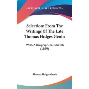 Selections from the Writings of the Late Thomas Hedges Genin by Thomas Hedges Genin