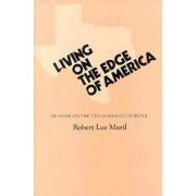 Living on Edge of America by Robert Lee Maril