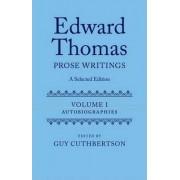 Edward Thomas: Prose Writings: Autobiographies Volume 1 by Guy Cuthbertson