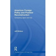 American Foreign Policy and Postwar Reconstruction by Jeff Bridoux