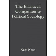 The Blackwell Companion to Political Sociology by Dr. Kate Nash