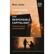 Corporate Power and Responsible Capitalism? by Bryn Jones