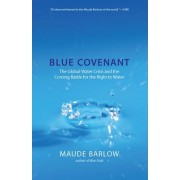Blue Covenant by Maude Barlow