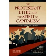 The Protestant Ethic and the Spirit of Capitalism by Max Weber by Max Weber