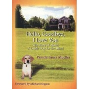 Hello, Goodbye, I Love You by P.B. Mueller