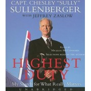 Highest Duty by III Captain Chesley B Sullenberger