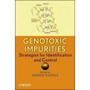 Genotoxic Impurities by Andrew Teasdale