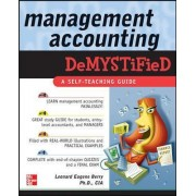 Management Accounting Demystified by Leonard Eugene Berry