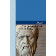 The Complete Works of Plato, Volume II by Plato