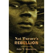 Nat Turner's Rebellion by John V. Quarstein