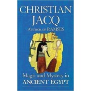 Magic and Mystery in Ancient Egypt by Christian Jacq