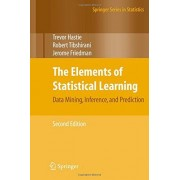 Trevor Hastie The Elements of Statistical Learning: Data Mining, Inference, and Prediction, Second Edition (Springer Series in Statistics)