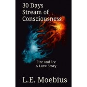 30 Days Stream of Consciousness: Fire and Ice: A Love Story