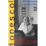 Rhinoceros, and Other Plays by Eugene Ionesco