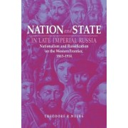 Nation and State in Late Imperial Russia by Theodore R. Weeks