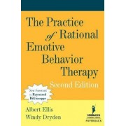 The Practice of Rational Emotive Behavior Therapy by Albert Ellis