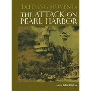 The Attack on Pearl Harbor by Laurie Collier Hillstrom