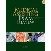Medical Assisting Exam Review by J P Cody
