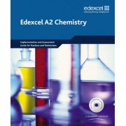 Edexcel A Level Science: A2 Chemistry Implementation and Assessment Guide for Teachers and Technicians by Ann Fullick