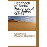 Handbook of Social Resources of the United States by Genevieve Poyneer Hendricks