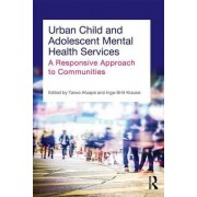 Urban Child and Adolescent Mental Health Services by Taiwo Afuape
