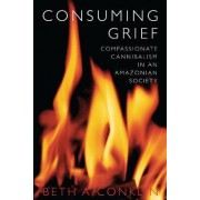 Consuming Grief by Beth A. Conklin