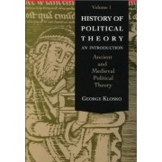History of Political Theory: Ancient and Medieval Political Theory v.1 by George Klosko