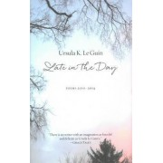 Late in the Day by Ursula K. Le Guin