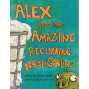 Alex and the Amazing Recurring Nose Goblins