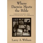 Where Darwin Meets the Bible by Larry A. Witham