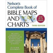 Nelson's Complete Book of Bible Maps and Charts, 3rd Edition by Thomas Nelson
