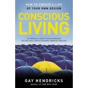 Conscious Living by Gay Phd Hendricks