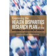 Examining the Health Disparities Research Plan of the National Institutes of Health by Institute of Medicine