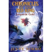Chronicles of the Red King #3: Leopards' Gold by Jenny Nimmo