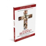 Do You Believe? Study Guide a 4-Week Study Based on the Major Motion Picture by Inc Inc Outreach