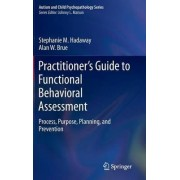 Practitioner's Guide to Functional Behavioral Assessment 2016 by Stephanie M. Hadaway