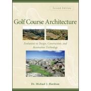 Golf Course Architecture by Michael J. Hurdzan
