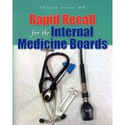 Rapid Recall for the Internal Medicine Boards by Chinedu Ivonye MD