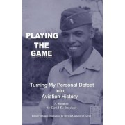 Playing the Game: Turning My Personal Defeat Into Aviation History