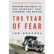 The Year of Fear: Machine Gun Kelly and the Manhunt That Changed the Nation