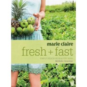 Marie Claire Fresh and Fast by Michele Cranston