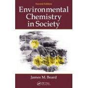 Environmental Chemistry in Society by James M. Beard