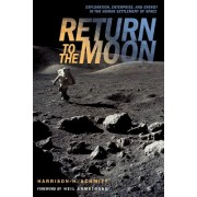Return to the Moon: Exploration, Enterprise, and Energy in the Human Settlement of Space
