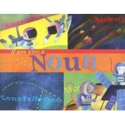 If You Were a Noun by Michael Dahl