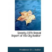 Seventy-Fifth Annual Report of the City Auditor by Providence (R I ) Auditor