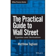 The Practical Guide to Wall Street by Matthew Tagliani