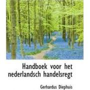 Handboek Voor Het Nederlandsch Handelsregt by Gerhardus Diephuis