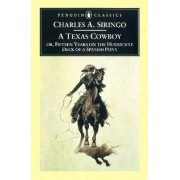 A Texas Cowboy, or, Fifteen Years on the Hurricane Deck of a Spanish Pony by Charles A Siringo