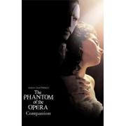 The Phantom of the Opera Companion by Andrew Lloyd Webber
