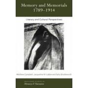 Memory and Memorials, 1789-1914 by Matthew Campbell
